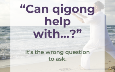 """""""Can Qigong Help with…?"""""""